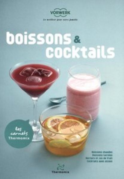 télécharger Les Carnets Thermomix : Boissons & cocktails