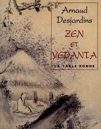 Arnaud Desjardins - Zen Et Vedanta