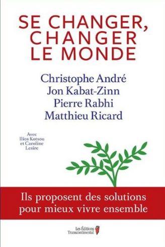 télécharger Se changer, changer le monde - Christophe André
