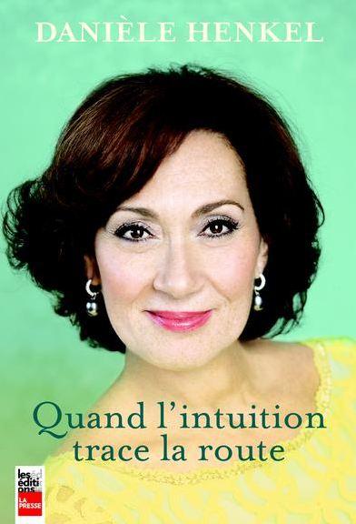 télécharger Quand l'intuition trace la route - Danièle Henkel
