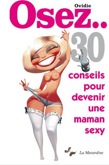 télécharger Osez 30 conseils pour devenir une maman sexy
