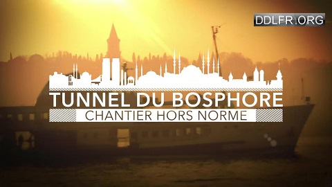 Tunnel du Bosphore : un chantier hors norme