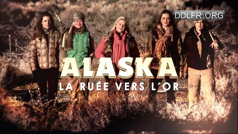 Alaska La ruée vers l'or Golden girls Saison 1