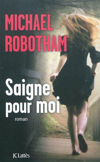 Saigne Pour Moi - Michael Robotham