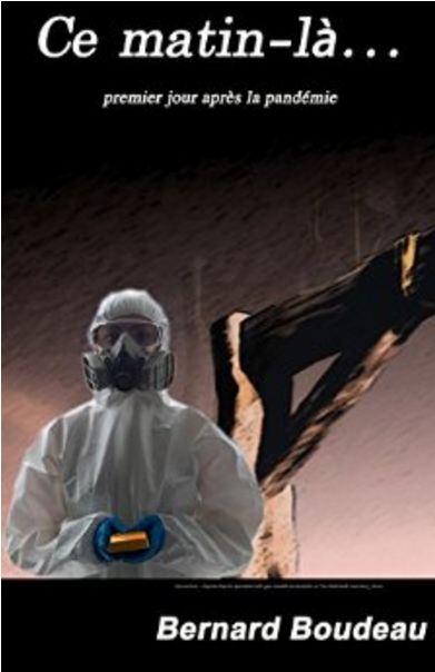 Ce matin-là... 1er jour après la pandémie de Bernard Boudeau