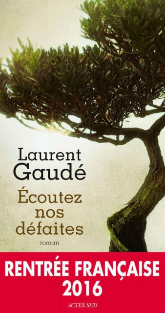 Ecoutez Nos Défaites - Laurent Gaudé 2016 FRENCH EPUB