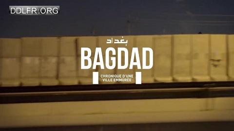 Bagdad chronique d'une ville emmurée