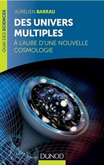 télécharger Des univers multiples : A l'aube d'une nouvelle cosmologie. Dunod