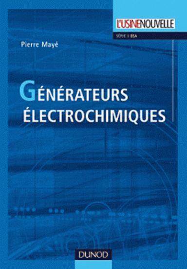 télécharger Générateurs électrochimiques : Piles, accumulateurs et piles à combustibles. Dunod