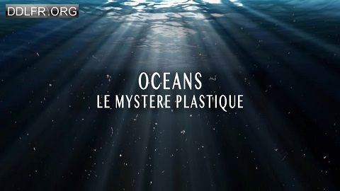 Océans le mystère plastique