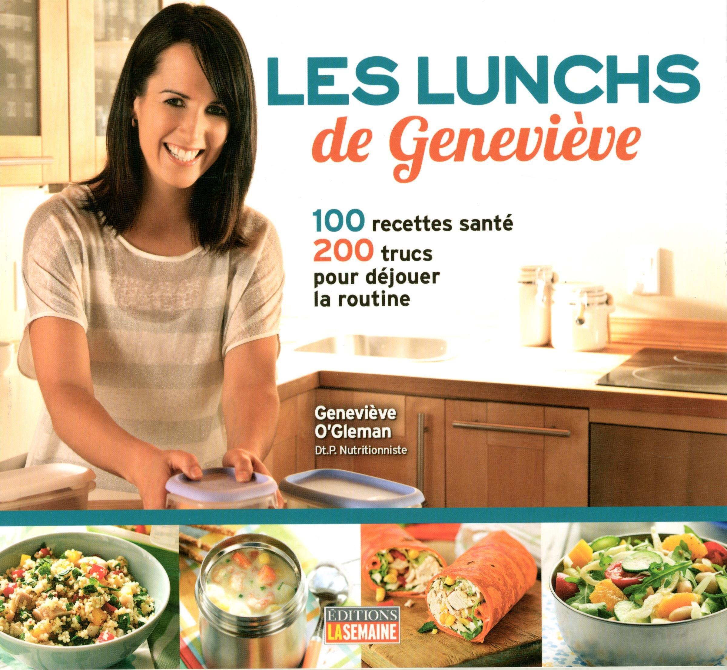 Les lynchs de Geneviève : 100 recettes santé, 200 trucs pour déjouer la routine