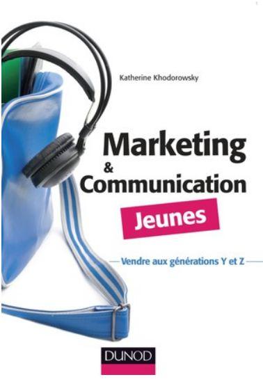 Marketing et communication jeunes. Dunod