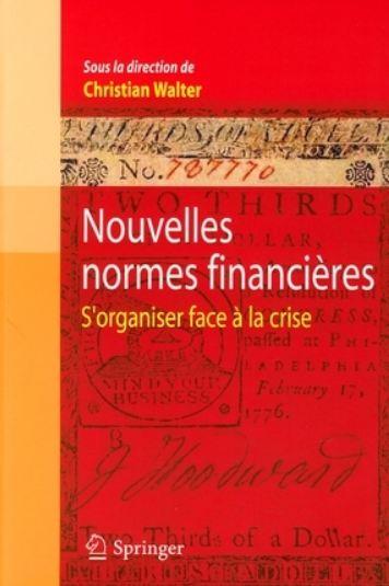 Nouvelles normes financières : S'organiser face à la crise. Springer