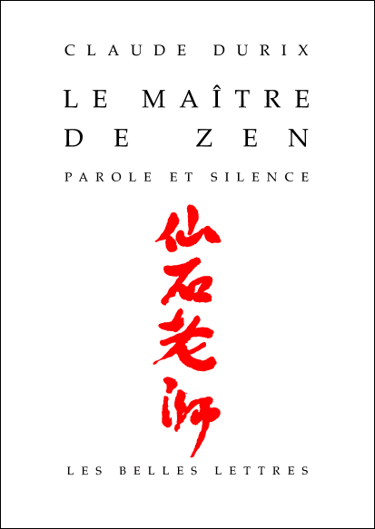 Le Maître de zen : Parole et silence - Claude Durix