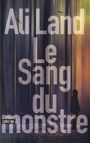 Le Sang Du Monstre - Ali LAND 2016