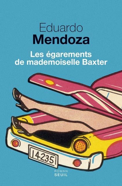 Les Egarements De Mademoiselle Baxter - Eduardo Mendoza 2016