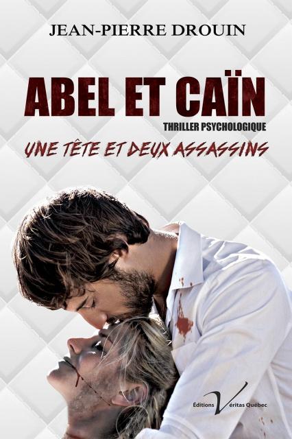 Abel Et Caïn - Jean-Pierre Drouin 2016