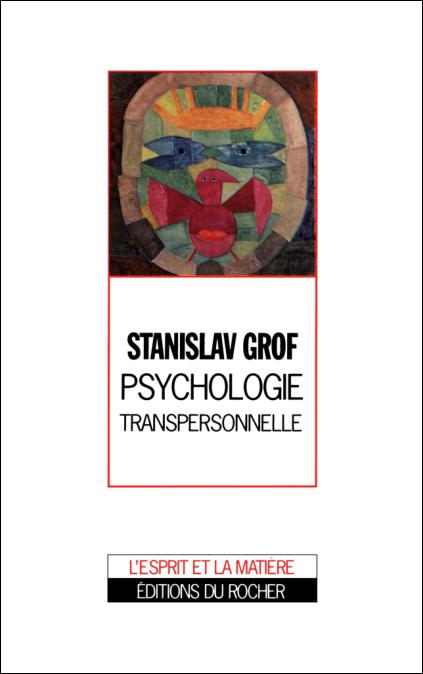 Psychologie transpersonnelle - Stanislav Grof