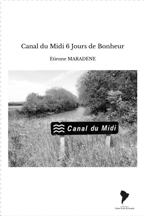 Six jours de bonheur le long du canal du midi - Etienne Maradene