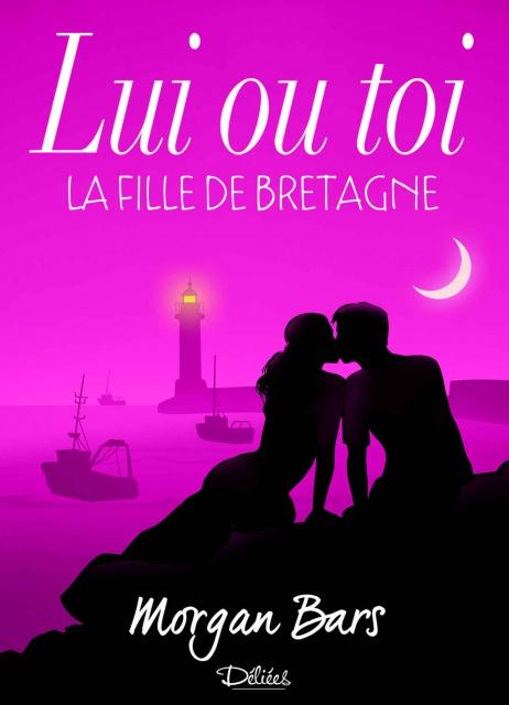 Lui Ou Toi La Fille De Bretagne (2016) - Morgan Bars