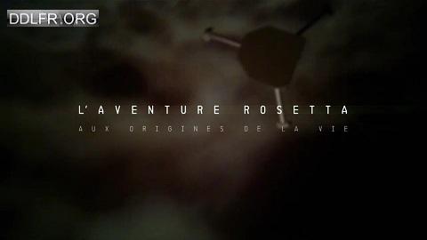 L'aventure Rosetta Aux origines de la vie