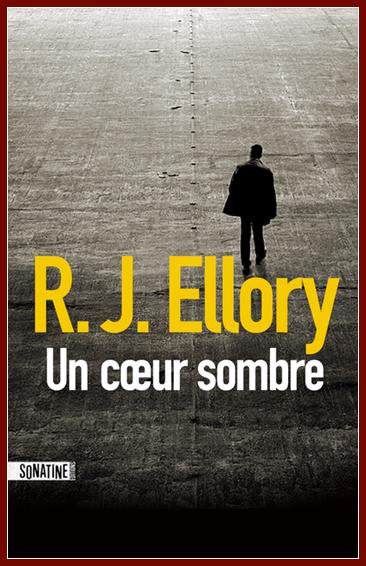 Ellory, R. J. - Un cœur sombre - [Sonatine, 2016]