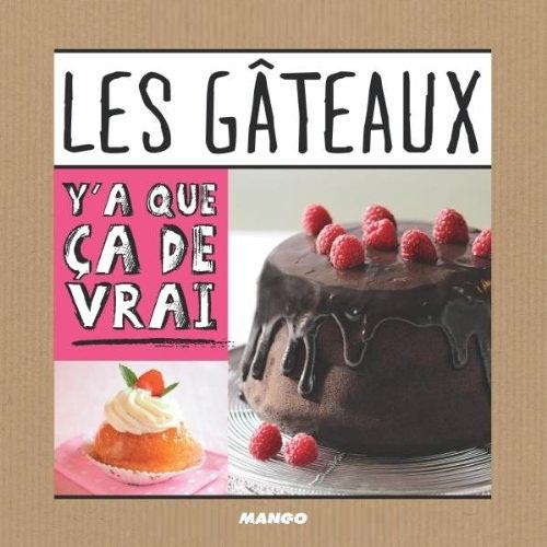 Les gâteaux : 50 recettes