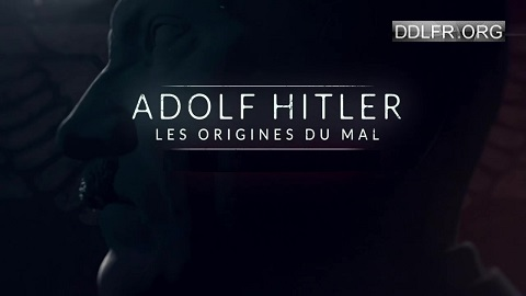 Adolf Hitler les origines du mal