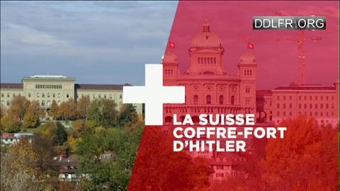 La Suisse coffre-fort d'Hitler