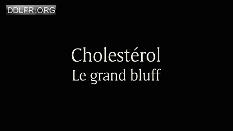 Cholestérol le grand bluff