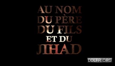 Au nom du père, du fils et du djihad
