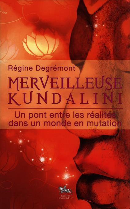Merveilleuse Kundalini - Régine Degrémont