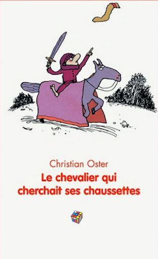 TELECHARGER MAGAZINE Christian Oster - Le chevalier qui cherchait ses chaussettes
