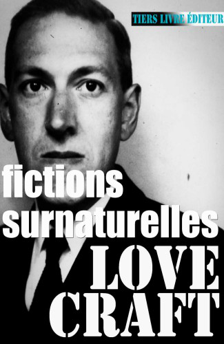Fictions Surnaturelles - Howard Phillips Lovercraft