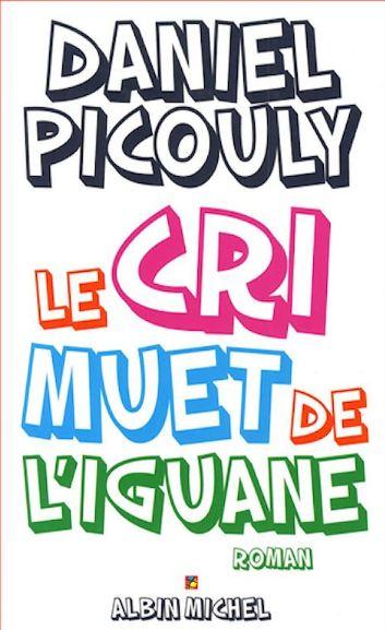 Daniel Picouly - Le cri muet de l'iguane