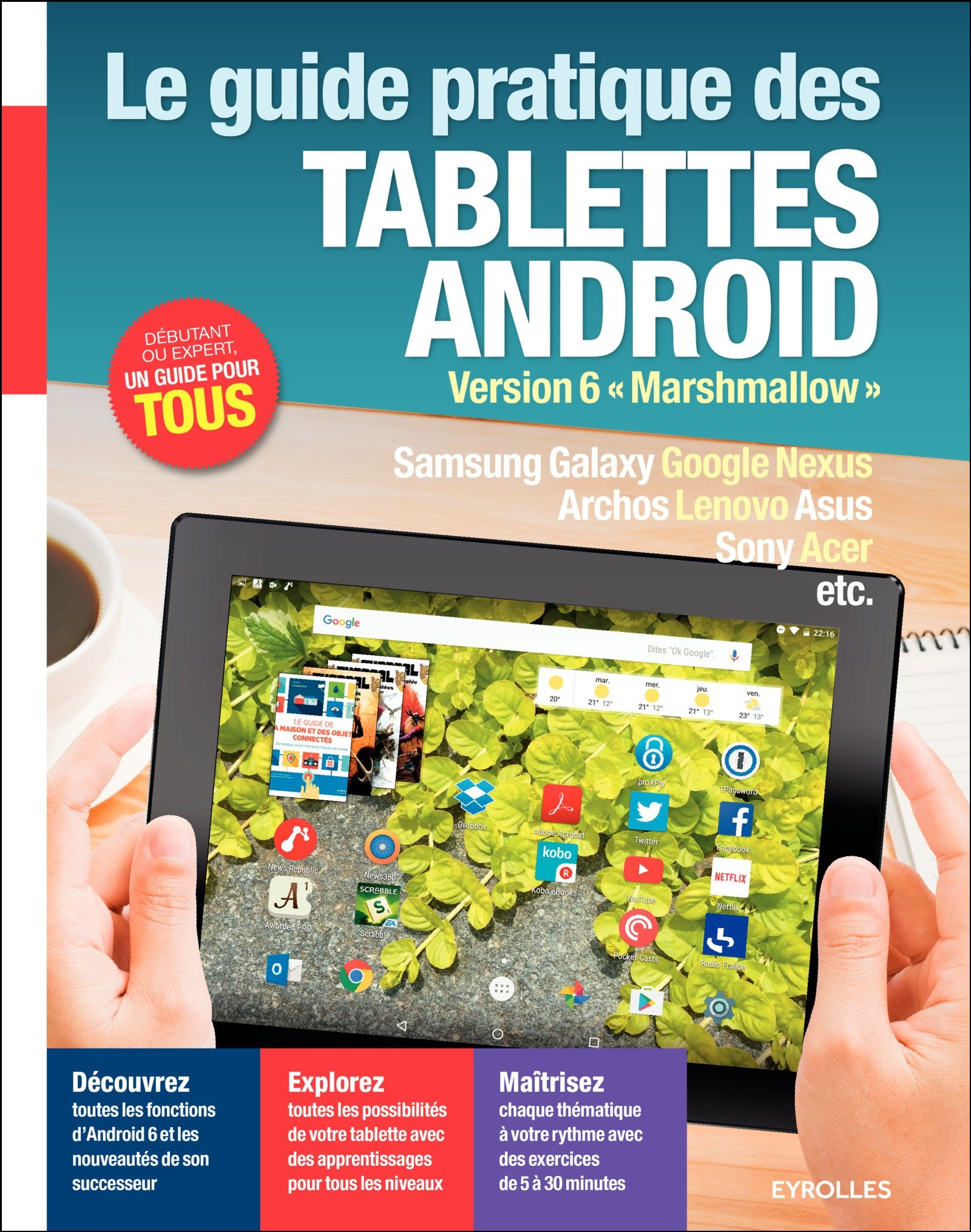 Le guide pratique des tablettes android : Version 6 Marshmallow