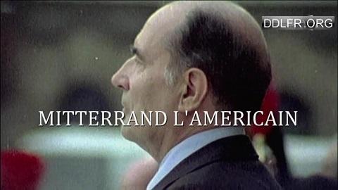 Mitterrand l'Américain
