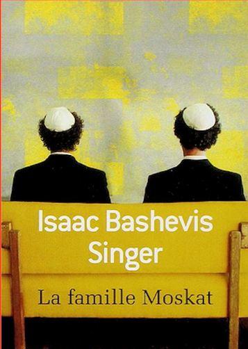 Isaac Bashevis Singer - La famille Moskat