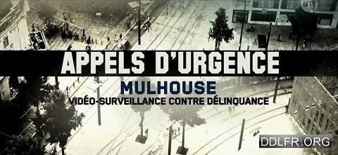 Appels d'urgence Mulhouse vidéo-surveillance contre délinquance