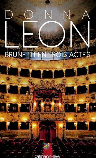 Donna Leon (Sept. 2016) - Brunetti en trois actes