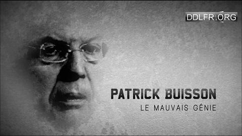 Patrick Buisson le mauvais génie