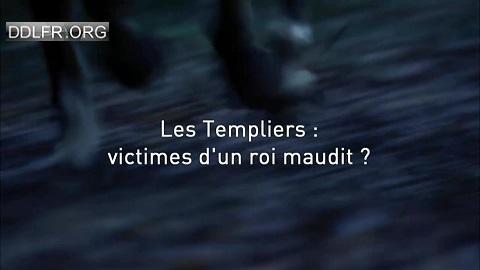 Les Templiers victimes d'un roi maudit