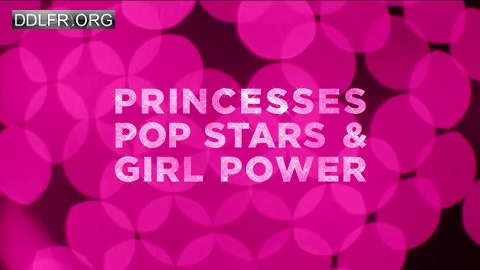 Princesses pop stars girl power