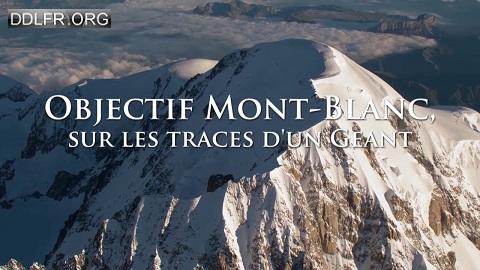 Objectif Mont-Blanc Sur les traces d'un géant