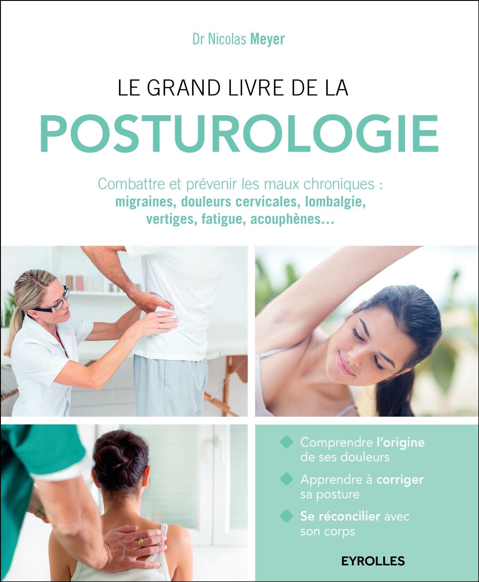 Le grand livre de la posturologie : Combattre les maux chroniques