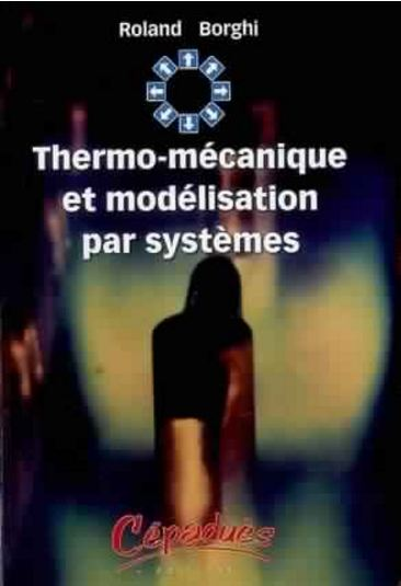 télécharger Thermo-mécanique et modélisation par systèmes. Cépaduès