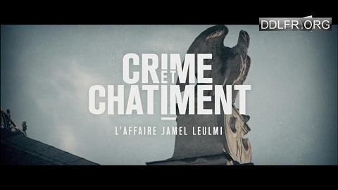 Crime et châtiment Au coeur de l'affaire Jamel Leulmi