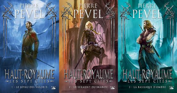 Pierre pevel - Cycle Haut-Royaume - Les Sept Cités [3 tomes]