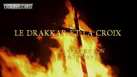 Le drakkar et la croix La conversion des Vikings