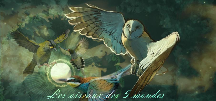 Les oiseaux des 5 mondes